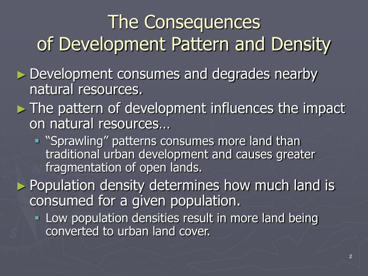 The consequences of development pattern and density
