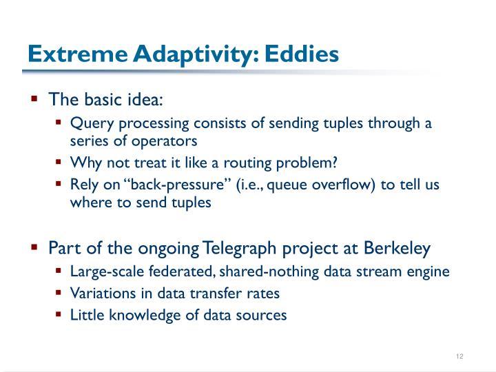 Extreme Adaptivity: Eddies