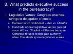 b what predicts executive success in the bureaucracy