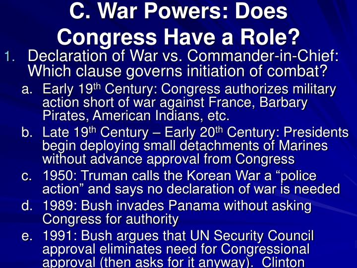 C. War Powers: Does Congress Have a Role?