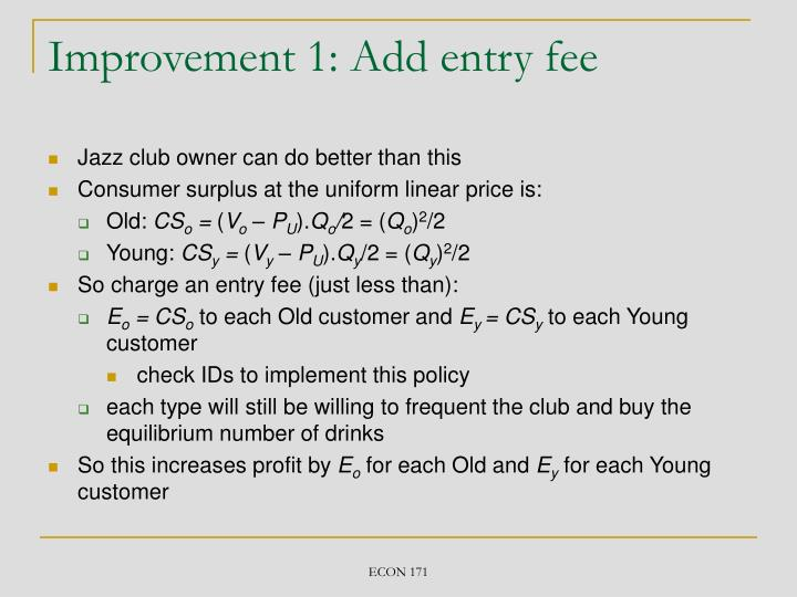 Improvement 1: Add entry fee