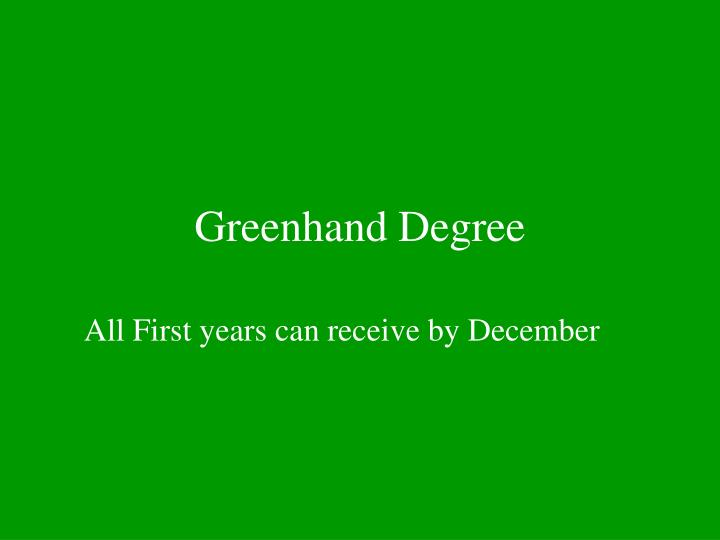 Greenhand degree