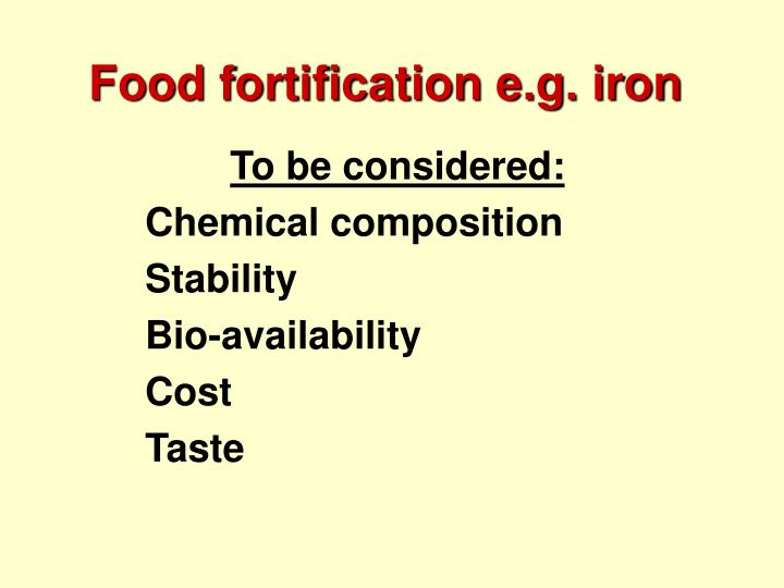 Food fortification e.g. iron