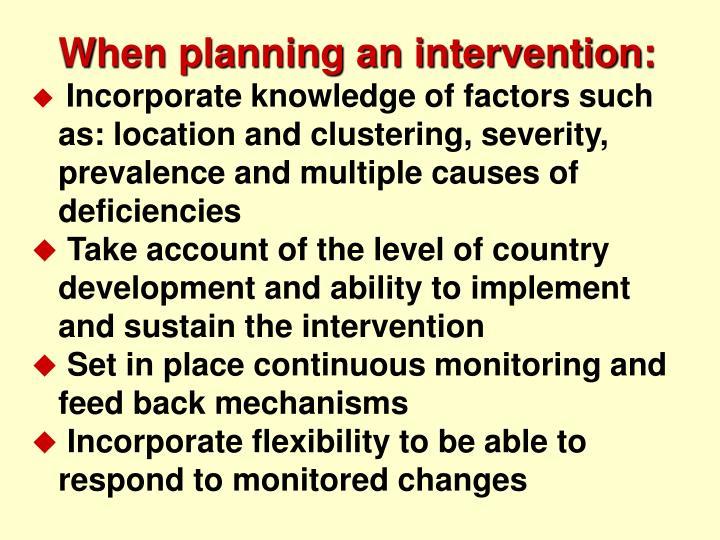 When planning an intervention: