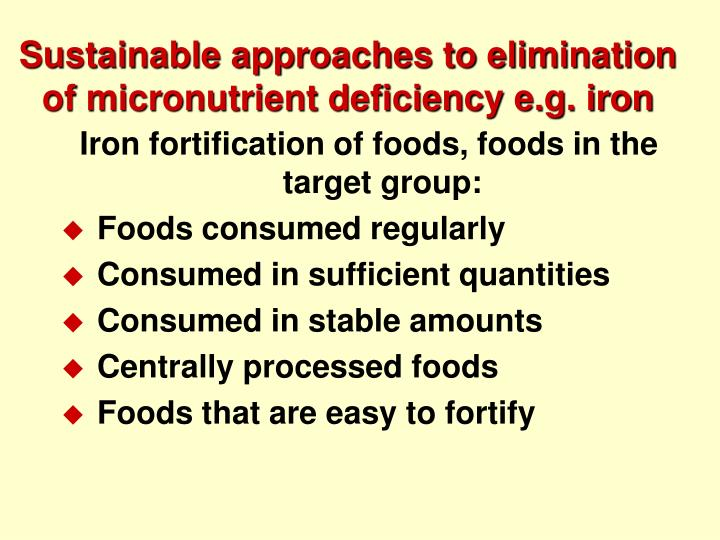 Sustainable approaches to elimination of micronutrient deficiency e.g. iron