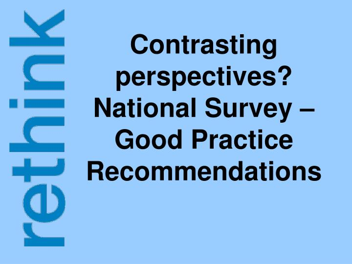 Contrasting perspectives? National Survey – Good Practice Recommendations