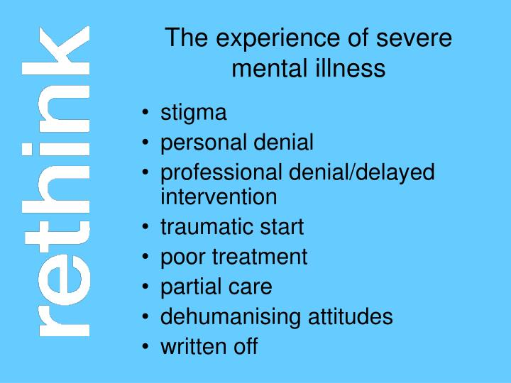 The experience of severe mental illness