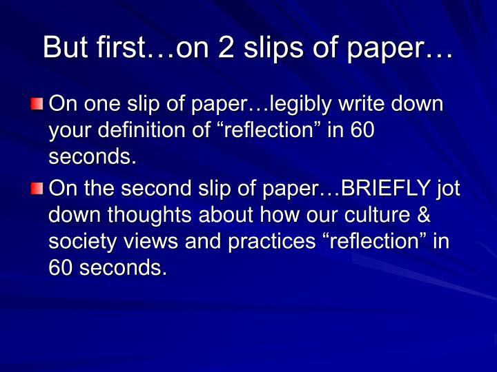 But first on 2 slips of paper