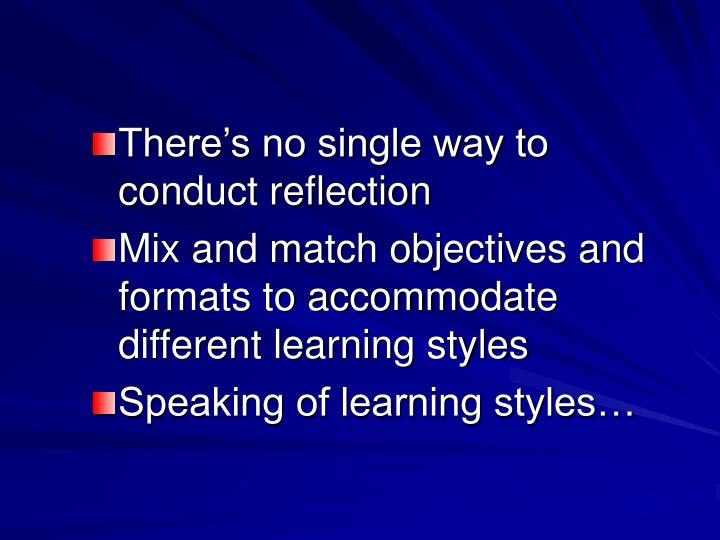 There's no single way to conduct reflection