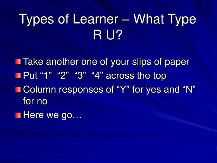 Types of Learner – What Type R U?