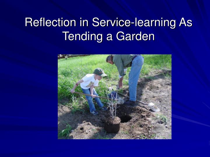 Reflection in Service-learning As Tending a Garden