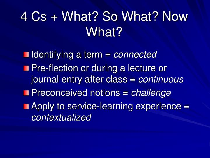4 Cs + What? So What? Now What?