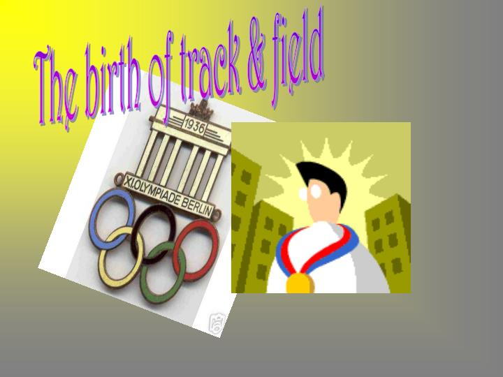 The birth of track & field