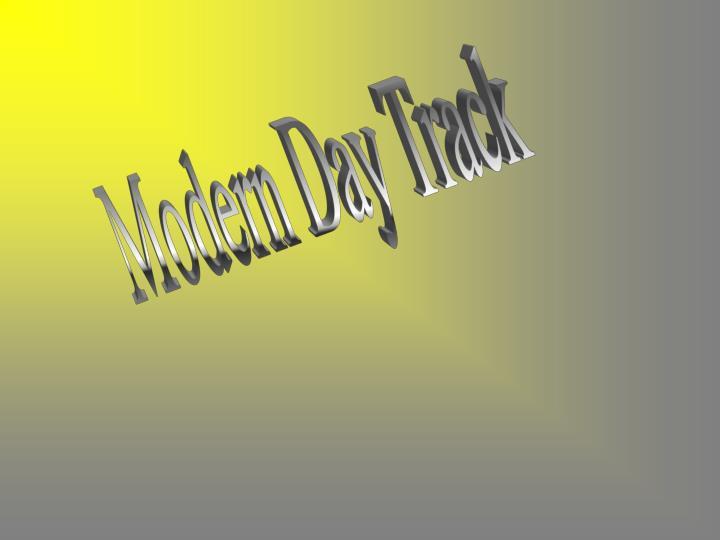 Modern Day Track