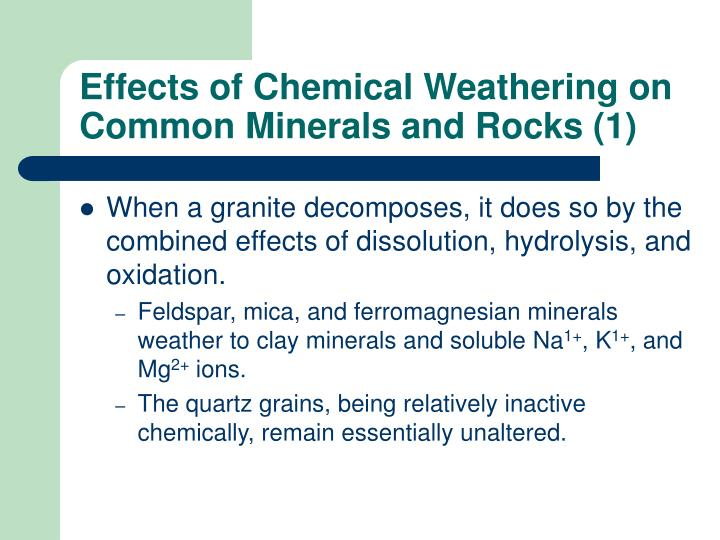 Effects of Chemical Weathering on Common Minerals and Rocks (1)
