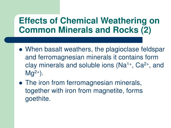 Effects of Chemical Weathering on Common Minerals and Rocks (2)