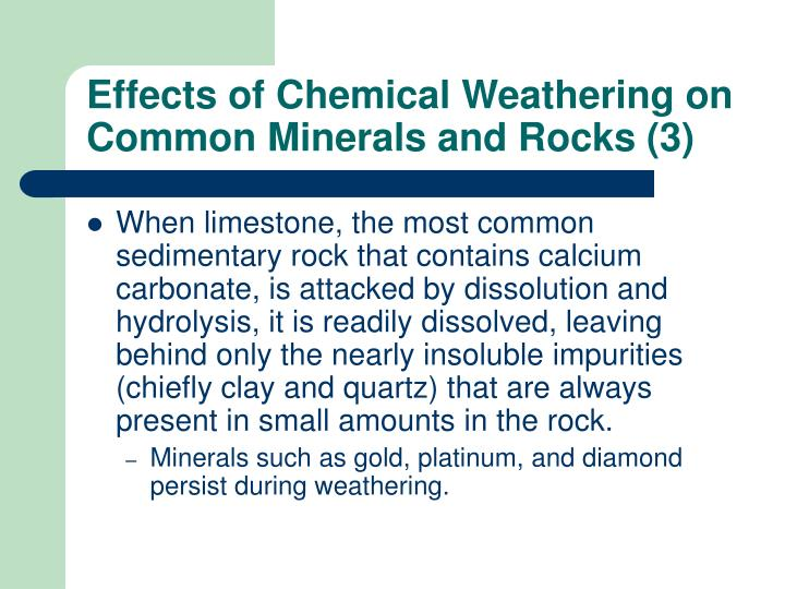 Effects of Chemical Weathering on Common Minerals and Rocks (3)