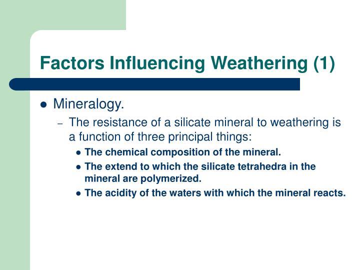 Factors Influencing Weathering (1)