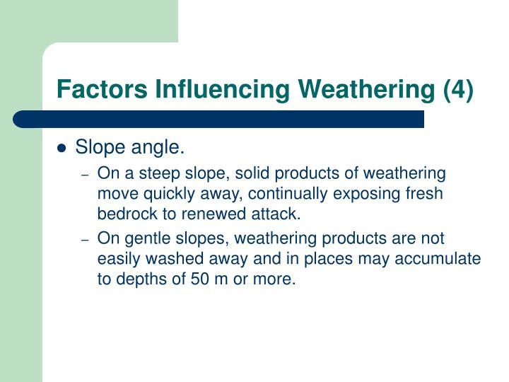 Factors Influencing Weathering (4)