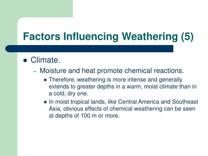 Factors Influencing Weathering (5)