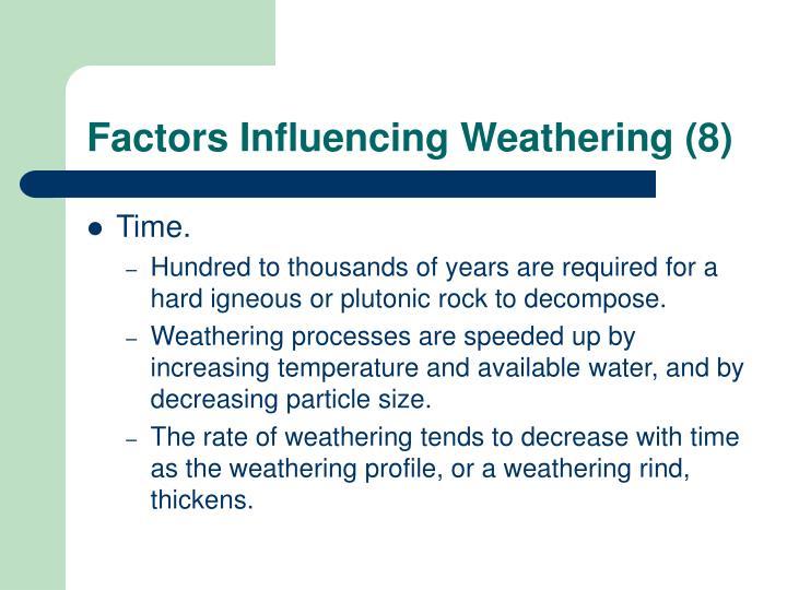 Factors Influencing Weathering (8)