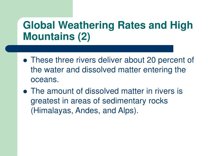 Global Weathering Rates and High Mountains (2)