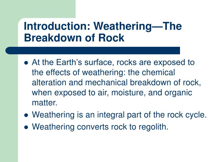 Introduction: Weathering—The Breakdown of Rock