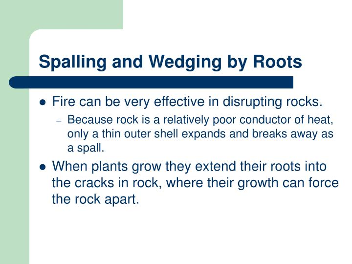 Spalling and Wedging by Roots
