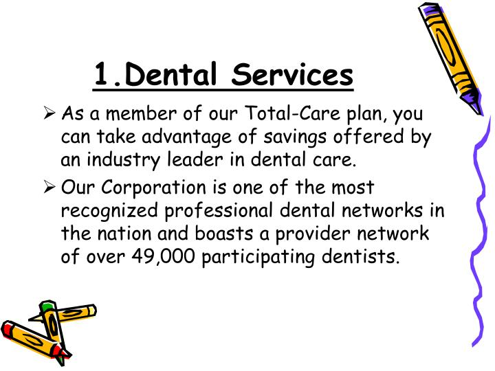 1.Dental Services