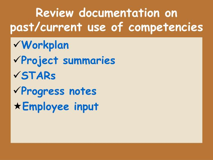 Review documentation on past/current use of competencies