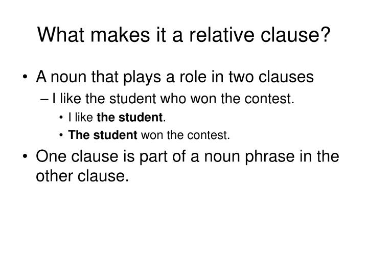 What makes it a relative clause?