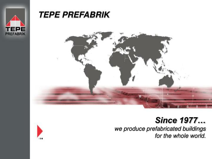 since 1977 we produce prefabricated buildings for the whole world