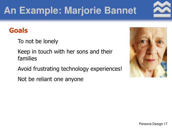 An Example: Marjorie Bannet