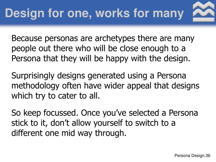 Design for one, works for many