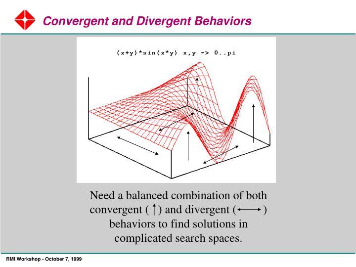 Convergent and Divergent Behaviors
