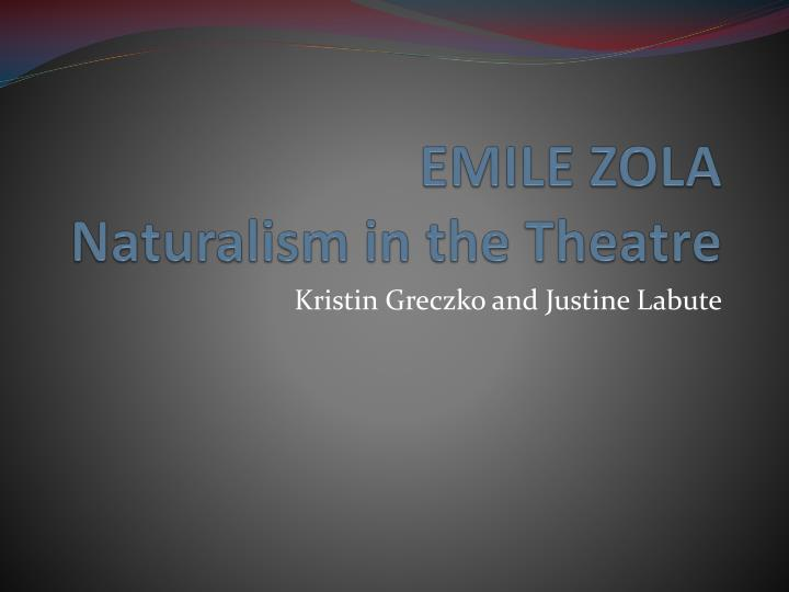 naturalism a movement in the european drama english literature essay Naturalism is a movement in european drama and theatre that Émile zola in his 1880 essay entitled naturalism on (literature) philosophical naturalism.