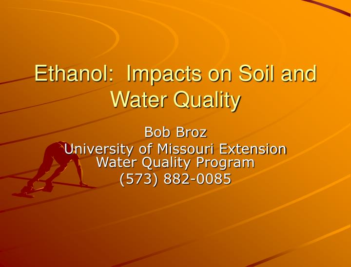 Ethanol impacts on soil and water quality
