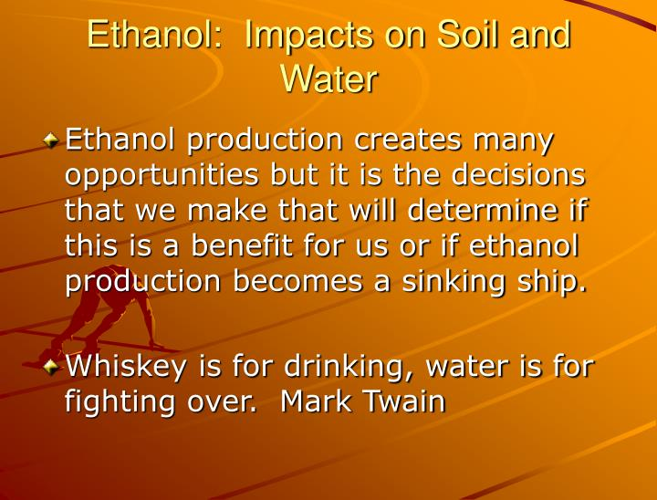 Ethanol:  Impacts on Soil and Water