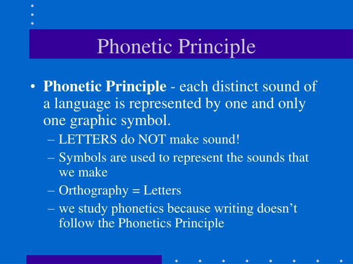 Phonetic Principle