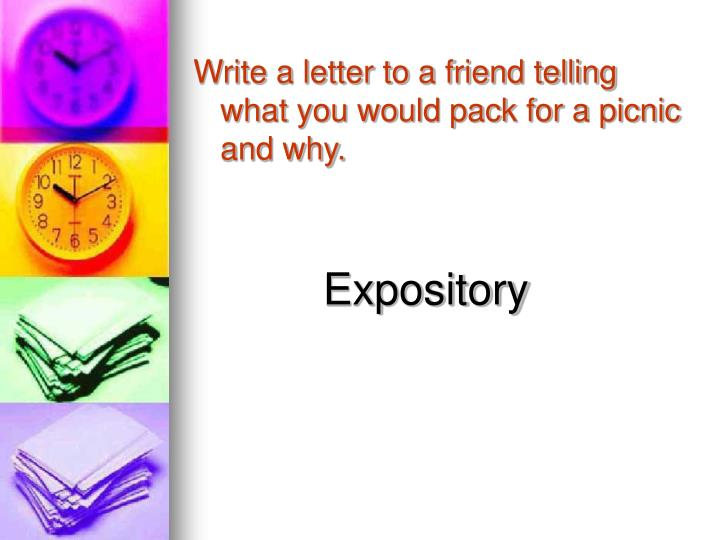 Write a letter to a friend telling what you would pack for a picnic and why.