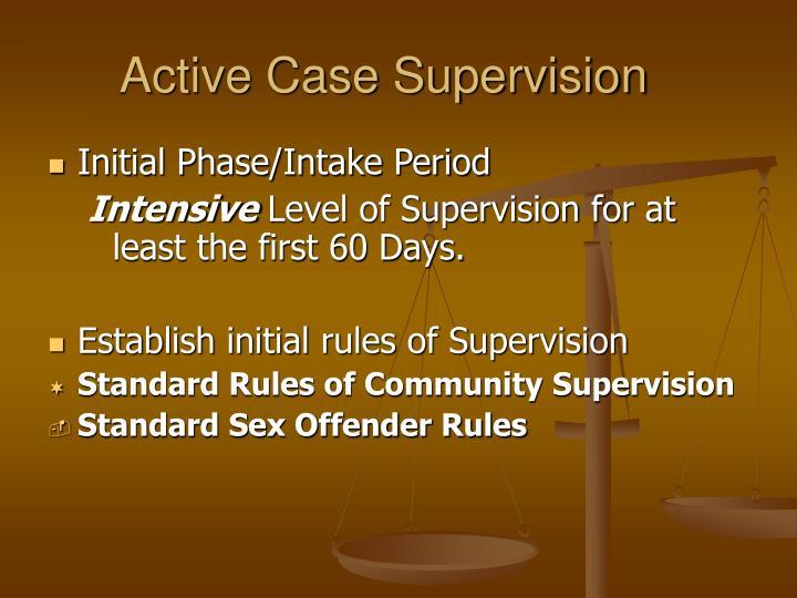 Active Case Supervision