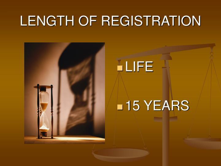 LENGTH OF REGISTRATION