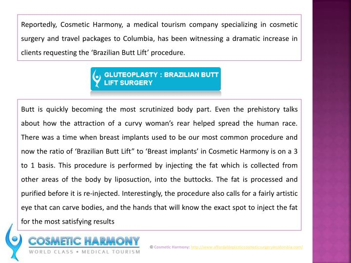 Reportedly, Cosmetic Harmony, a medical tourism company specializing in cosmetic surgery and travel ...
