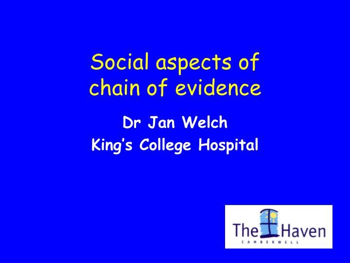 Social aspects of chain of evidence