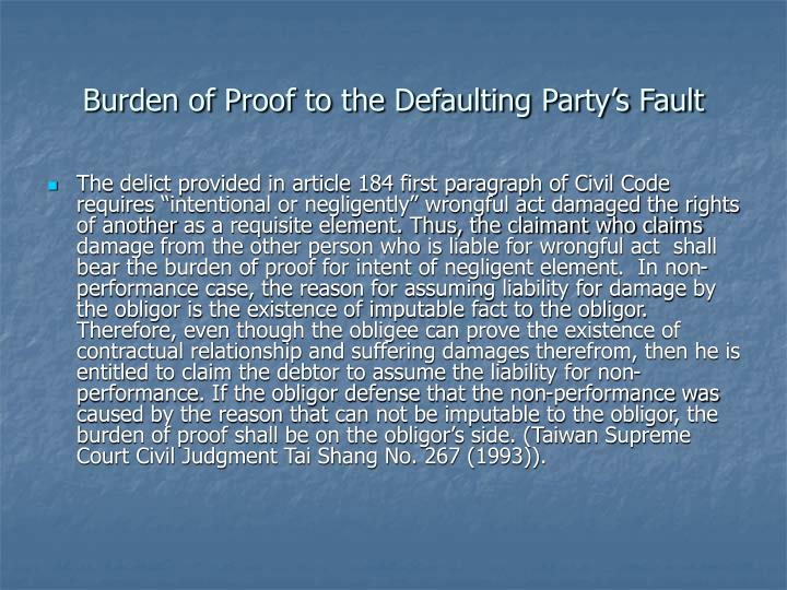 Burden of Proof to the Defaulting Party's Fault