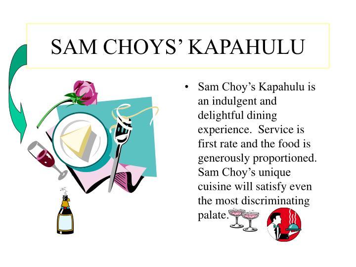 SAM CHOYS' KAPAHULU