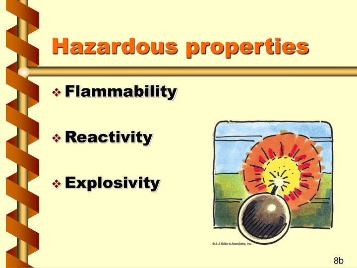 Hazardous properties