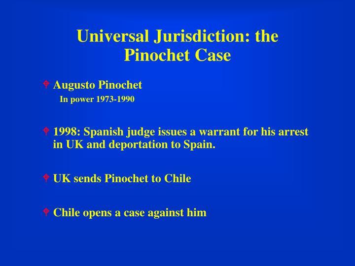 Universal Jurisdiction: the Pinochet Case