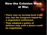 now the colonies were at war