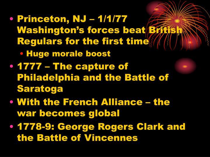 Princeton, NJ – 1/1/77 Washington's forces beat British Regulars for the first time